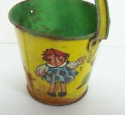 Vintage Early Ohio Art Sand Tin Toy Pail - Raggedy Ann And Andy