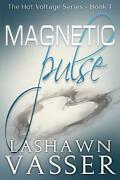 Magnetic Pulse The Hot Voltage Series By Lashawn Vasser English Paperback Boo