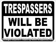 Trespassers Will Be Violated Sign. Size Options No Trespassing Trespass Keep Out