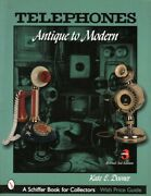 Telephones - Antique To Modern, Revised 3rd Ed. Over 500 Color Photos