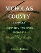 Nicholas County, Kentucky, Property Tax Lists, 1800-1811 With Indexes To Deed Bo