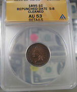 1895 Indian Head Cent Repunched Date Snow-8 Anacs Au53 Details.