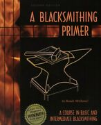 A Blacksmithing Primer, 2nd Ed. Step-by-step Illustrations And Text-forge / Anvil