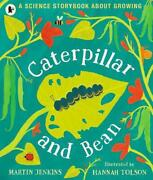 Caterpillar And Bean A Science Storybook About Growing By Martin Jenkins Engli