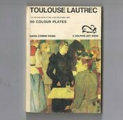 Toulouse Lautrec Life And Work 80 Colour Plates Dolphin 1976 Reprint 1968