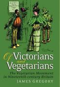 Of Victorians And Vegetarians The Vegetarian Movement In Nineteenth-century Bri