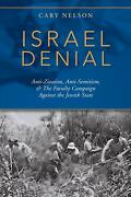 Israel Denial Anti-zionism, Anti-semitism, And The Faculty Campaign Against The J
