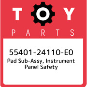 55401-24110-e0 Toyota Pad Sub-assy Instrument Panel Safety 5540124110e0 New Ge