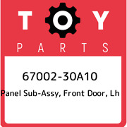 67002-30a10 Toyota Panel Sub-assy, Front Door, Lh 6700230a10, New Genuine Oem Pa