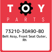 73210-30a90-b0 Toyota Belt Assy Front Seat Outer Rh 7321030a90b0 New Genuine