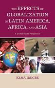 Effects Of Globalization In Latin America Africa And Asia A Global South Pers