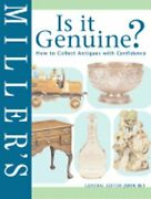 Miller's Is It Genuine How To Collect Antiques With Confidence By John Bly