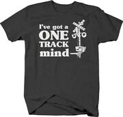 Ive Got A One Track Mind Railroad Crossing Funny Trains Hobby T Shirt For Men