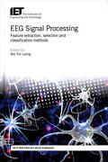Eeg Signal Processing Feature Extraction Selection And Classification Methods