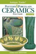 Antique Trader Pottery And Porcelain Ceramics Price Guide New And Free Shipping