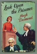 Look Upon The Prisoner By Hugh Desmond First Edition