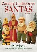 Carving Undercover Santas 12 Projects With Patterns And Painting Instructions B