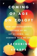 Coming Of Age On Zoloft How Antidepressants Cheered Us Up, Let Us Down, And Cha