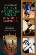 Encyclopedia Of Native American Music Of North America By Elaine Keillor Englis