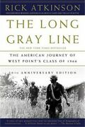The Long Gray Line The American Journey Of West Pointand039s Class Of 1966 Paperbac