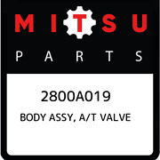 2800a019 Mitsubishi Body Assy A/t Valve 2800a019 New Genuine Oem Part