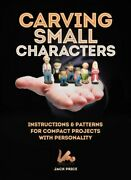 Carving Small Characters In Wood Instructions And Patterns For Compact Projec...