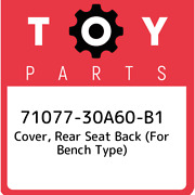71077-30a60-b1 Toyota Cover, Rear Seat Back For Bench Type 7107730a60b1, New G