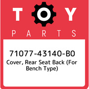 71077-43140-b0 Toyota Cover, Rear Seat Back For Bench Type 7107743140b0, New G