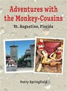 Adventures With The Monkey-cousins - St. Augustine, Florida Hardback Or Cased B