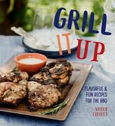 Grill It Up Flavorful And Fun Recipes For The Bbq By Steve Tillett Used