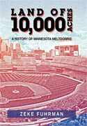 Land Of 10000 Aches A History Of Minnesota Meltdowns Hardback Or Cased Book