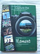 2015 Colony High School Yearbook Palmer Alaska Capture The Moment