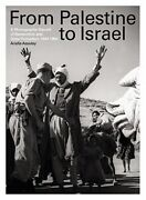 From Palestine To Israel A Photographic Record Of Destruction And State Formati