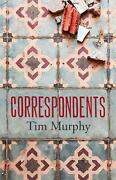 Correspondents By Tim Murphy English Hardcover Book Free Shipping