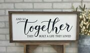 Farmhouse Sign, And So Together They Built A Life, 25 X 11 Inches