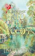 Place Where Magic Lives Into The Woods By Lisa Colodny English Paperback Book