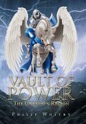 Vault Of Power The Unknown Region By Philip Whitby English Hardcover Book Fre
