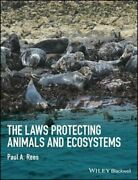 The Laws Protecting Animals And Ecosystems By Paul A. Rees Used