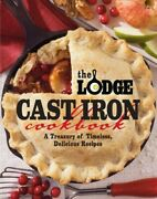 Lodge Cast Iron Cookbook A Treasury Of Timeless Delicious Recipes Paperba...