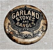 Antique Advertising Badge Button Garland Stoves And Ranges Glass Back Vintage Pin