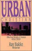Effective Ministry In Todayand039s Urban World By Raymond Bakke