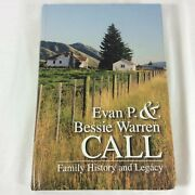 Evan P. And Bessie Warren Call Family History And Legacy By Howard M. Carlisle