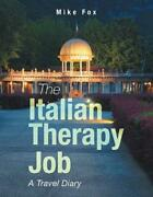 The Italian Therapy Job A Travel Diary By Mike Fox English Paperback Book Fre