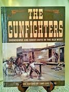 Gunfighters Showdowns Shoot Outs In The Old West Time Life 1974 Paul Trachtman.