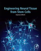 Engineering Neural Tissue From Stem Cells By Stephanie Willerth 2017...