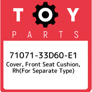 71071-33d60-e1 Toyota Cover, Front Seat Cushion, Rhfor Separate Type 7107133d6