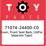 71074-24400-c0 Toyota Cover, Front Seat Back, Lhfor Separate Type 7107424400c0