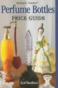 Antique Trader Perfume Bottles Price Guide New And Free Shipping