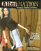 Alter Nation 25+ Diy Fashion Projects Signed Book Customize Clothes Recycle New