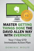 Master Getting Things Done The David Allen Way With Evernote By Way, David A...
